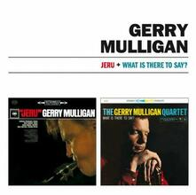 Jeru - What Is There to Say? - CD Audio di Gerry Mulligan