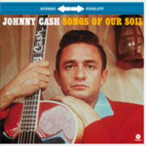 Songs of Our Soil - Vinile LP di Johnny Cash