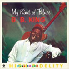 My Kind of Blues - Vinile LP di B.B. King
