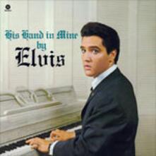 His Hand in Mine - Vinile LP di Elvis Presley