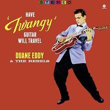 Have Twangy Guitar, Will Travel - Vinile LP di Duane Eddy,Rebel