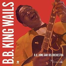 Wails - Vinile LP di B. B. King