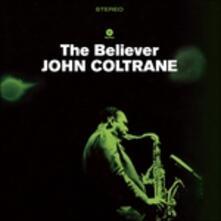 The Believer - Vinile LP di John Coltrane