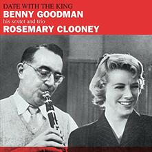 Date with the King (+ 7 Bonus Tracks) - CD Audio di Rosemary Clooney,Benny Goodman