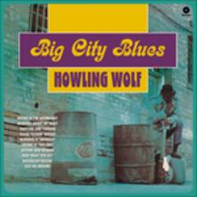 Big City Blues - Vinile LP di Howlin' Wolf