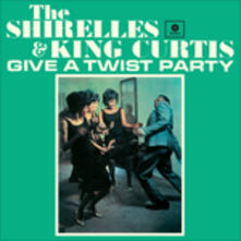 Give a Twist Party - Vinile LP di Shirelles,King Curtis