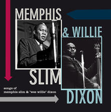Songs of Memphis Slim & Willie Dixon - Vinile LP di Willie Dixon,Memphis Slim