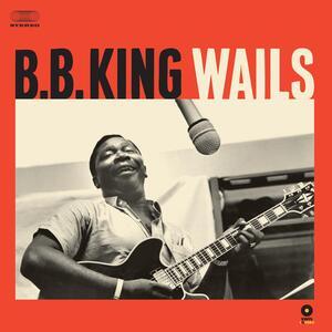Wails - Vinile LP di B.B. King