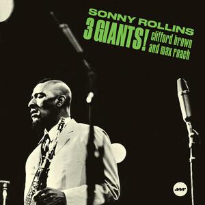 3 Giants! - Vinile LP di Clifford Brown,Max Roach,Sonny Rollins