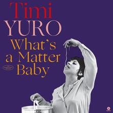 What's a Matter Baby (180 gr.) - Vinile LP di Timi Yuro