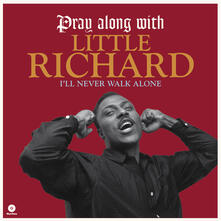 Pray Along with Little Richard. I'll Never Walk Alone ( + Bonus Track) - Vinile LP di Little Richard