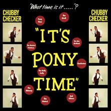 It's Pony Time - Vinile LP di Chubby Checker
