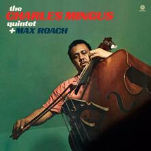 The Charles Mingus Quintet Plus Max Roach - Vinile LP di Charles Mingus