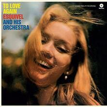 To Love Again - Vinile LP di Juan Garcia Esquivel
