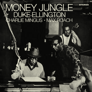 Money Jungle - Vinile LP di Duke Ellington,Max Roach,Charles Mingus