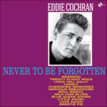Never to Be Forgotten (+ Bonus Tracks) - Vinile LP di Eddie Cochran