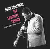 CD My Favorite Things. The Mono & Stereo Original Recordings John Coltrane