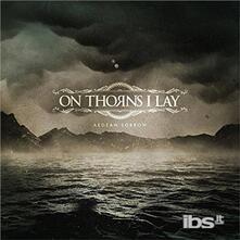 Aegean Sorrow - CD Audio di On Thorns I Lay
