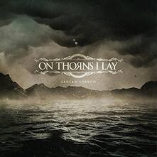 Aegean Sorrow (Gatefold) - Vinile LP di On Thorns I Lay