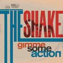 Gimme Some Action - Vinile LP di Shake