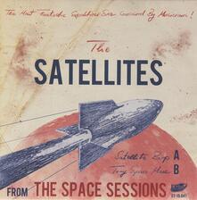 Space Sessions - Vinile 7'' di Satellites