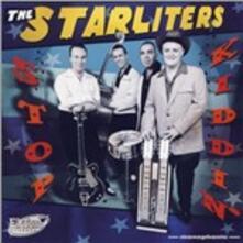 Stop Kiddin' - Vinile LP di Starliters