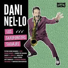 Los saxofonistas salvajes - Vinile LP di Dani Nello