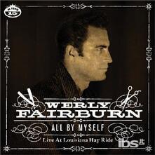 All by Myself - Vinile 7'' di Werly Fairburn