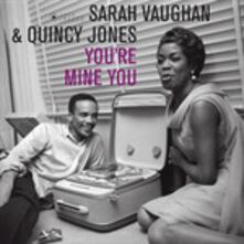 You're Mine You - Vinile LP di Quincy Jones,Sarah Vaughan