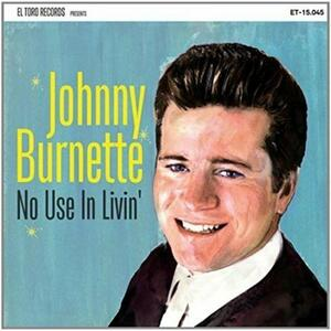 No Use In Livin - Vinile 7'' di Johnny Burnette