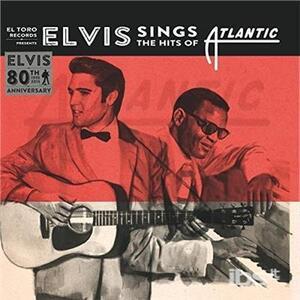 Sings The Hits Of Atlantic - Vinile 7'' di Elvis Presley