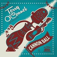 O'connel Terry and His Pilots - Cannon Ball - Vinile 7''