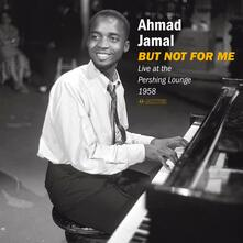 But Not for Me. Live at the Pershing Lounge 1958 (Gatefold Sleeve) - Vinile LP di Ahmad Jamal