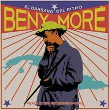 El Barbaro Del Ritmo. Mexico & Cuba Recordings - Vinile LP di Beny Moré