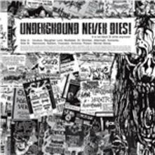 Underground Never Dies - Vinile LP