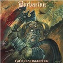 Faith Extinguisher - Vinile LP di Barbarian