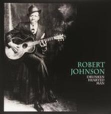 Drunken Hearted Man - Vinile LP di Robert Johnson
