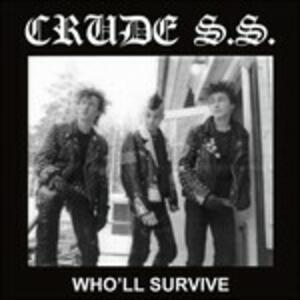 Who'll Survive - Vinile LP di Crude SS