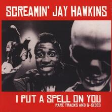 I Put a Spell on You. Rare Tracks and B-Sides - Vinile LP di Screaming Jay Hawkins