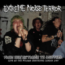 From One Extreme to Another. Live at Fulham Greyhound 1989 - Vinile LP di Extreme Noise Terror