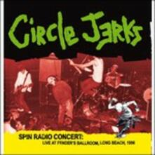 Spin Radio Concert. Live at Fender's Ballroom Long Beach 1986 - Vinile LP di Circle Jerks