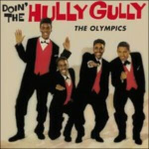 Doin' the Hully Gully - Vinile LP di Olympics