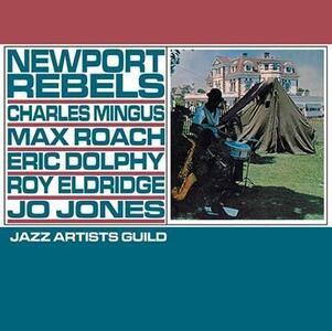 Newport Rebels - Vinile LP di Max Roach,Charles Mingus,Eric Dolphy,Roy Eldridge,Jo Jones