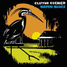 Bayou Blues (180 gr. + Mp3 Download) - Vinile LP di Clifton Chenier
