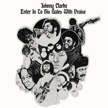 Enter Into His Gate of Praise - Vinile LP di Johnny Clarke