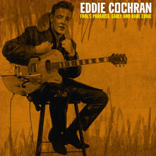 Fool's Paradise. Early and Rare Eddie - Vinile LP di Eddie Cochran