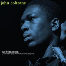 Bye Bye Blackbird. Live at the Pennsylvania State University - Vinile LP di John Coltrane