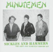 Sickles and Hammers. The Lost 1981 Mabuhay - Vinile LP di Minutemen