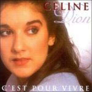 Foto Cover di C'est pour vivre, CD di Céline Dion, prodotto da Br Music
