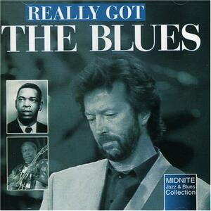 Really Got the Blues - CD Audio